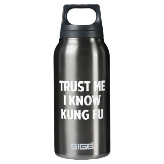 Trust Me I Know Kung Fu Thermos Water Bottle