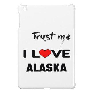 Trust me I love ALASKA. iPad Mini Cover