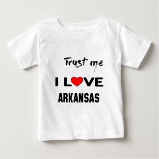 Trust me I love ARKANSAS. Baby T-Shirt