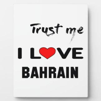 Trust me I love Bahrain. Plaque