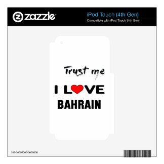 Trust me I love Bahrain. Skins For iPod Touch 4G