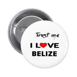 Trust me I love Belize. Pinback Button