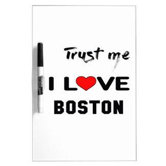 Trust me I love BOSTON. Dry Erase Board
