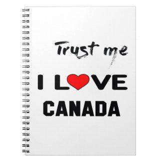 Trust me I love Canada. Spiral Notebook