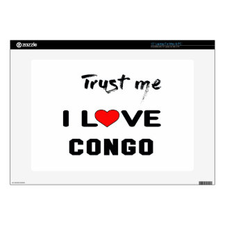 """Trust me I love Congo. Skins For 15"""" Laptops"""