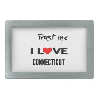 Trust me I love CONNECTICUT. Rectangular Belt Buckle