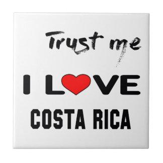 Trust me I love Costa Rica. Tile