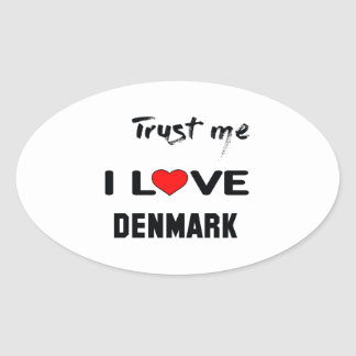 Trust me I love Denmark. Oval Sticker
