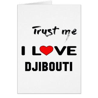 Trust me I love Djibouti. Card