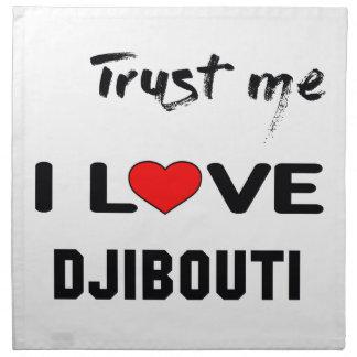 Trust me I love Djibouti. Napkin