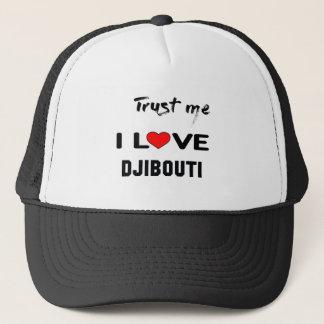 Trust me I love Djibouti. Trucker Hat