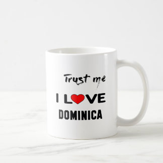 Trust me I love Dominica. Coffee Mug