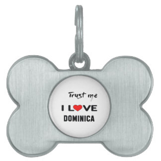 Trust me I love Dominica. Pet Name Tag