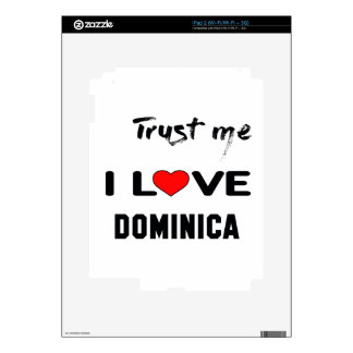 Trust me I love Dominica. Skin For The iPad 2