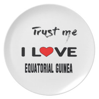 Trust me I love Equatorial Guinea. Melamine Plate