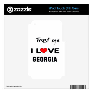 Trust me I love Georgia. Decal For iPod Touch 4G