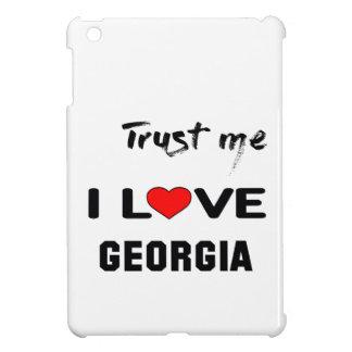 Trust me I love GEORGIA. iPad Mini Cover