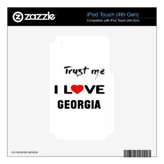 Trust me I love GEORGIA. Skin For iPod Touch 4G