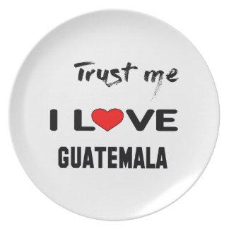 Trust me I love Guatemala. Plate
