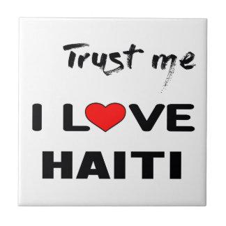 Trust me I love Haiti. Tile