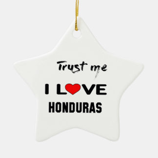Trust me I love Honduras. Ceramic Ornament
