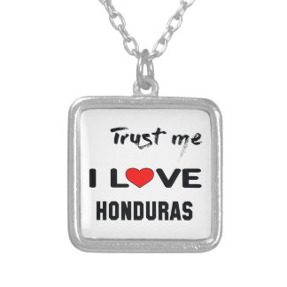 Trust me I love Honduras. Silver Plated Necklace