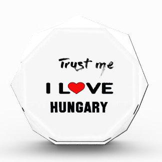Trust me I love Hungary. Acrylic Award