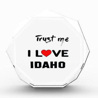 Trust me I love IDAHO. Acrylic Award