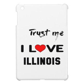 Trust me I love ILLINOIS. iPad Mini Cover
