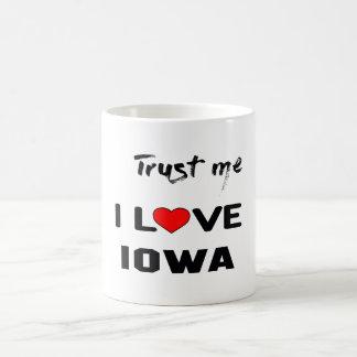 Trust me I love IOWA. Coffee Mug