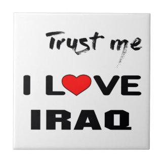 Trust me I love Iraq. Tile