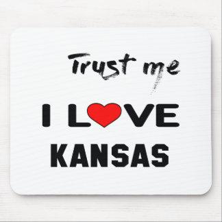 Trust me I love KANSAS. Mouse Pad