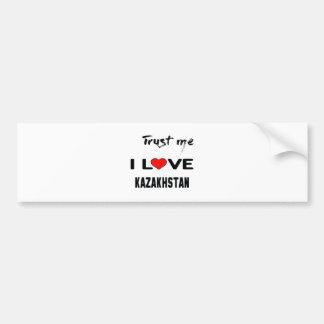 Trust me I love Kazakhstan. Bumper Sticker