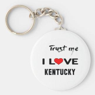 Trust me I love KENTUCKY. Basic Round Button Keychain