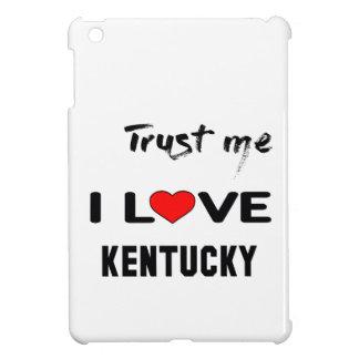 Trust me I love KENTUCKY. Case For The iPad Mini