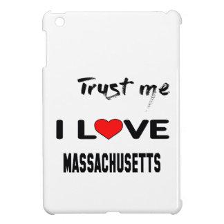 Trust me I love MASSACHUSETTS. iPad Mini Case