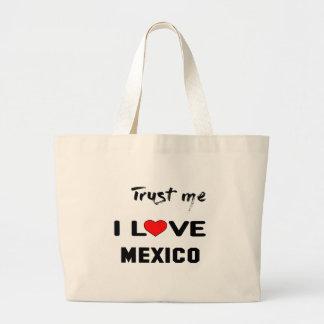Trust me I love Mexico. Large Tote Bag