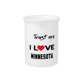 Trust me I love MINNESOTA. Beverage Pitcher