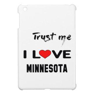 Trust me I love MINNESOTA. iPad Mini Case