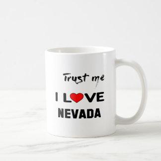 Trust me I love NEVADA. Coffee Mug