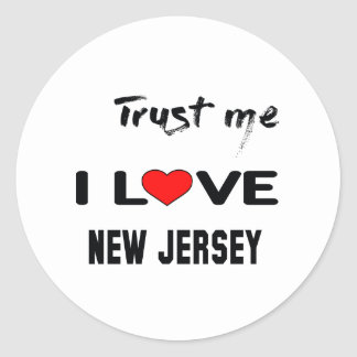 Trust me I love NEW JERSEY. Classic Round Sticker