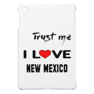 Trust me I love NEW MEXICO. iPad Mini Cover
