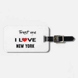 Trust me I love NEW YORK. Luggage Tag