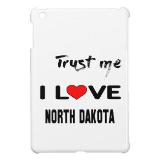 Trust me I love NORTH DAKOTA. iPad Mini Covers