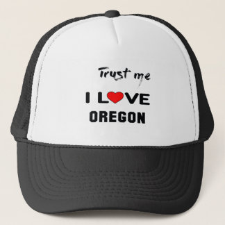 Trust me I love OREGON. Trucker Hat
