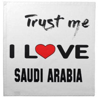 Trust me I love Saudi Arabia. Cloth Napkin