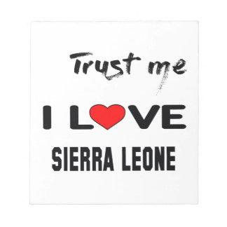 Trust me I love Sierra Leone. Notepad