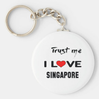 Trust me I love Singapore. Basic Round Button Keychain
