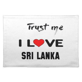 Trust me I love Sri Lanka. Cloth Placemat