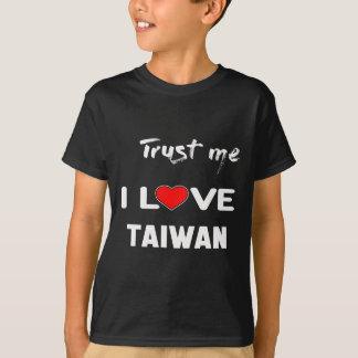 Trust me I love Taiwan. T-Shirt